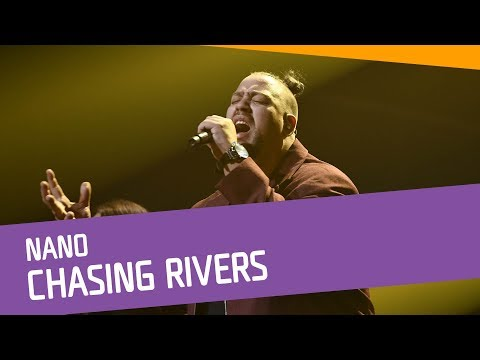 Nano – Chasing Rivers
