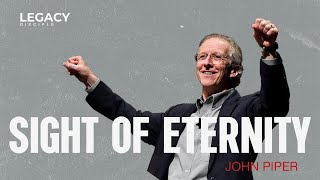 John Piper: The Glory of God in the Sight of Eternity