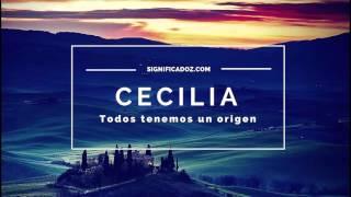 Cecilia - Significado del Nombre Cecilia