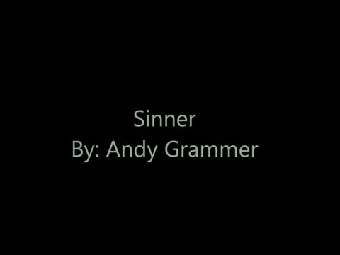 Sinner - Andy Grammer (lyrics)