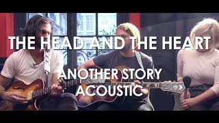 The Head And The Heart - Another Story - Acoustic [ Live in Paris ]