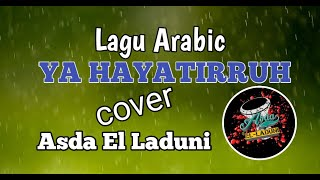 Download Mp3 Ya Hayatirruh Cover Asda El Laduni