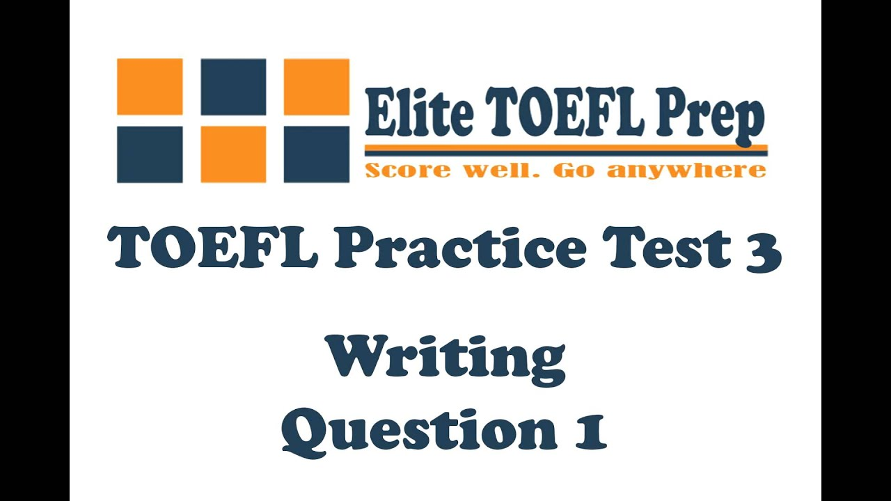 Toefl Practice Test 3 - Writing Question 1