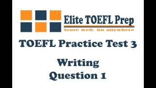TOEFL Practice Test 3 - Writing - Question 1