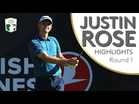 Justin Rose Highlights | Round 1 | 2018 Turkish Airlines Open