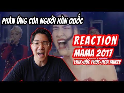 Phản ứng Của Người Hàn Khi Xem #MAMA2017 (Erik + Đức Phúc + Hòa Minzy)    Reaction