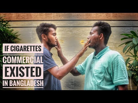 If Cigarette Commercials Existed In Bangladesh  Fusion Productions
