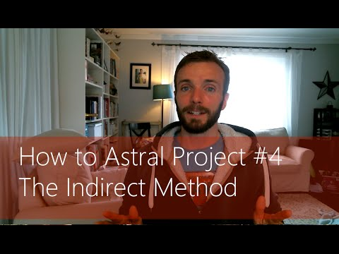 How to Astral Project #4 - The Indirect Method