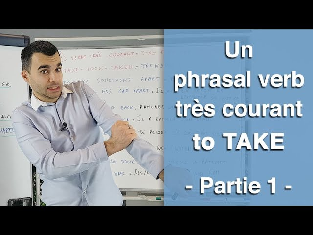 Un phrasal verb très courant - TO TAKE - partie 1