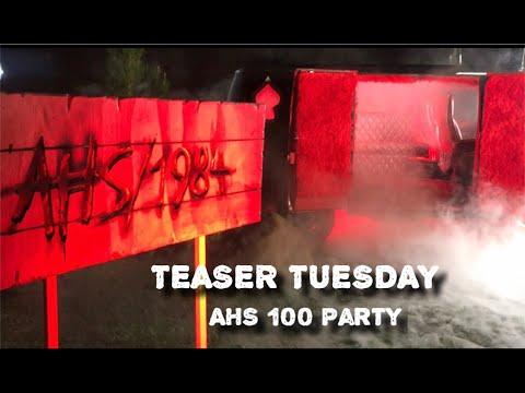 TEASER TUESDAY: AHS 100 Party
