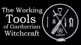 The Working Tools of Gardnerian Witchcraft