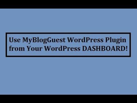How to Use MyBlogGuest WordPress Plugin From WordPress Dashboard