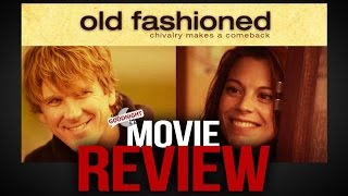 Old Fashioned Movie Review