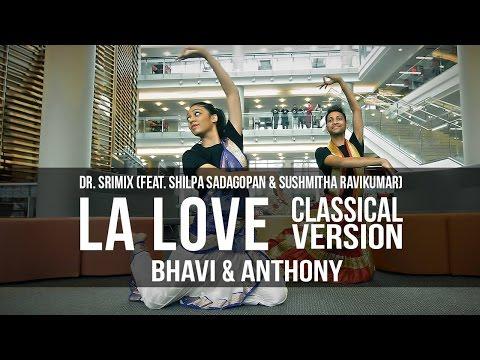 LA Love - Dr. Srimix (ft. Shilpa Sadagopan...