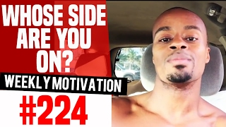Weekly Motivation #224: Whose Side Are You On? | Dre Baldwin