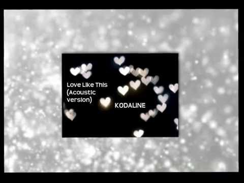 Love Like This (Acoustic version) by Kodaline - Lyrics