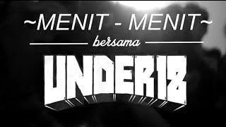 "Download Mp3 Under18 // Menit - Menit Bersama "" Under18 """