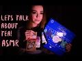 Let's Talk About Tea! ASMR