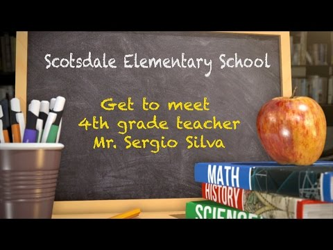 Get To Meet Teacher Sergio Silva from Scotsdale Elementary School