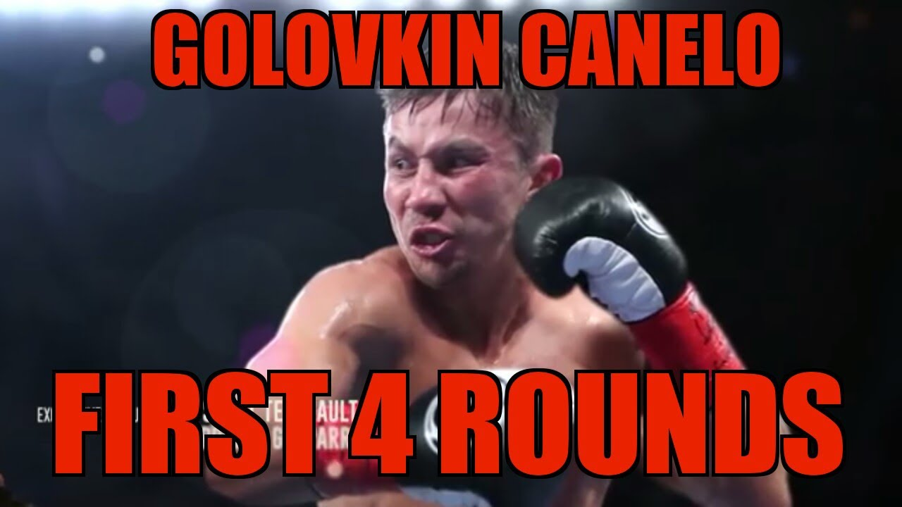GGG VS CANELO FIRST 4 ROUNDS \