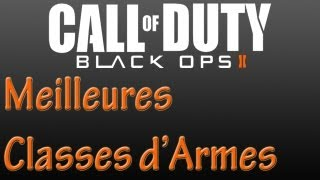 Black Ops 2: Meilleures Classes d'Armes