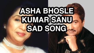 Best Hindi Sad Love Song Ever! Kumar Sanu, Asha Bhosle.