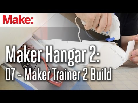 Maker Hangar 2 ep7: Maker Trainer 2 Build