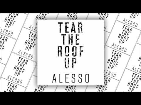 Alesso - Tear the Roof Up (Extended Version)