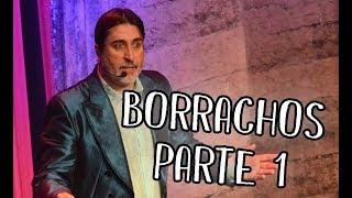 Flaco Pailos · Borrachos · Parte 1
