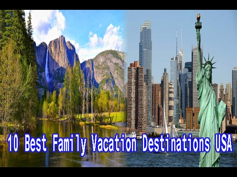 Family Vacation Destinations | 10 Best Family Vacation Destinations USA