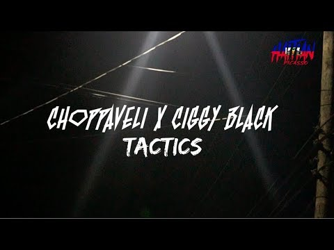 Choppaveli X Ciggy Black - Tactics | Dir. By @HaitianPicasso