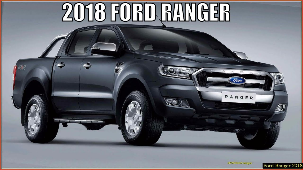 Ford Ranger 2018 Diesel Wildtrak 4x4 Concept Youtube