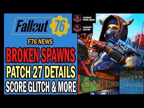 Patch 27 Details, Broken Gear & Spawns, Score Glitch, New Pennant Live & More | Fallout 76 News |