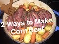2 Ways to Make Corn Beef