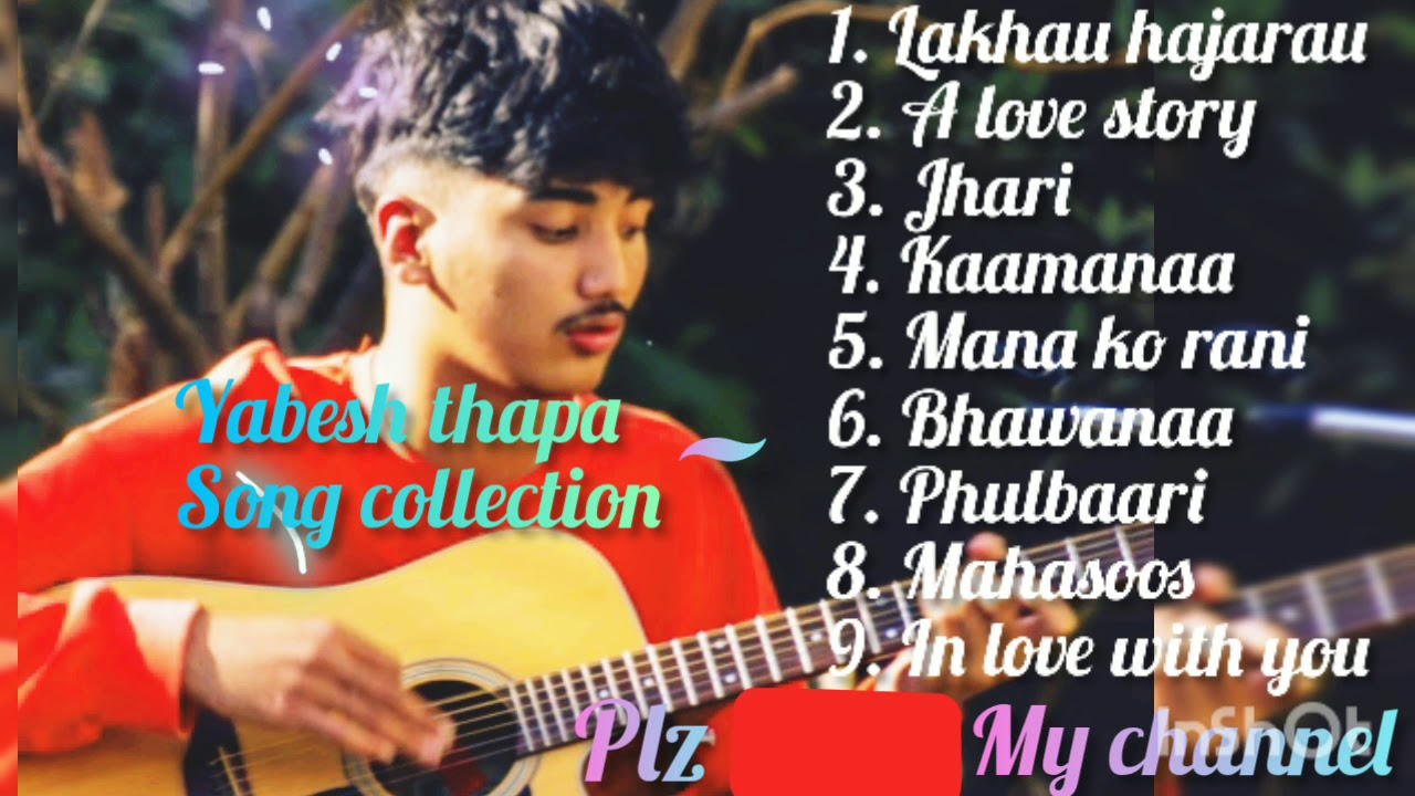 Download Yabesh Thapa song collection   Audio jukebox Till 2020)