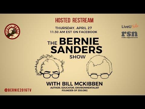 The Bernie Sanders Show with Bill McKibben - Live Re-stream