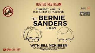The Bernie Sanders Show with Bill McKibben - Live Re-stream