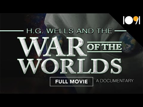 H.G. Wells and the War of the Worlds: A Documentary (FULL DOCUMENTARY)