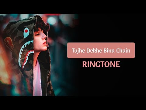 Tujhe Dekhe Bina Chain(TikTok) Ringtone 🎵🔥🔥(Download Link In Description)
