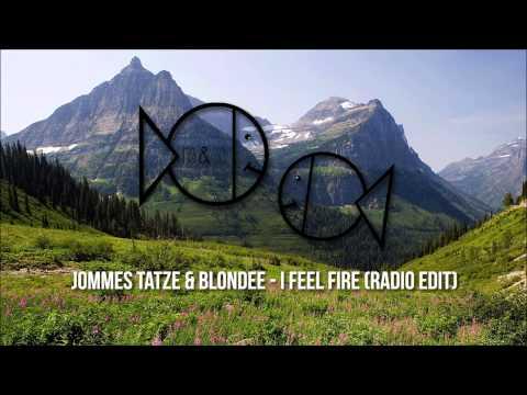 Jommes Tatze & Blondee - I Feel Fire (Radio Edit)