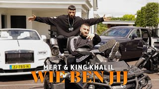 MERT & KING KHALIL - WIE BEN JIJ (Official Music Video) prod. by MUKO