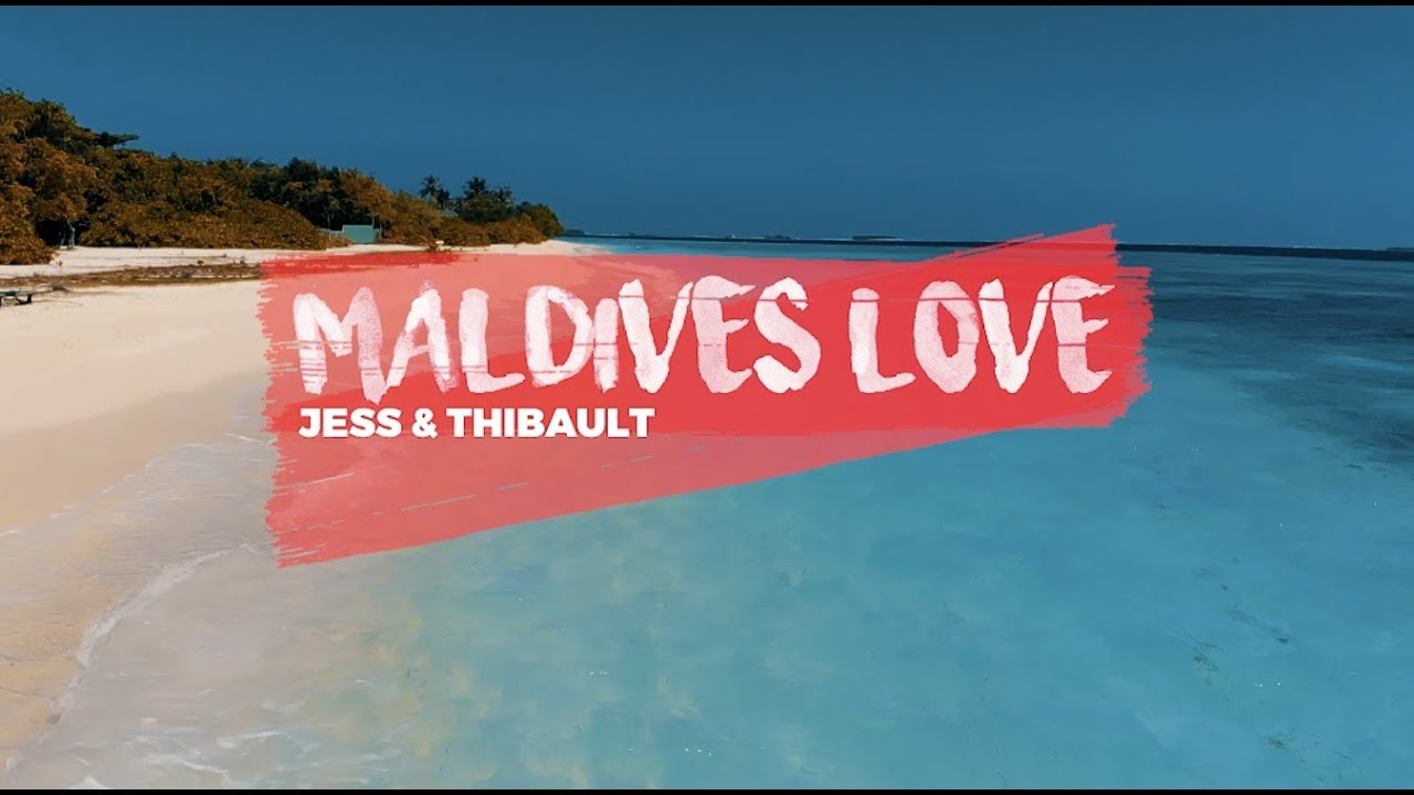 MALDIVES LOVE - JESS & THIBAULT