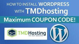 How To Install Wordpress With TMDhosting - MAXIMUM TMDHOSTING COUPON CODE!!