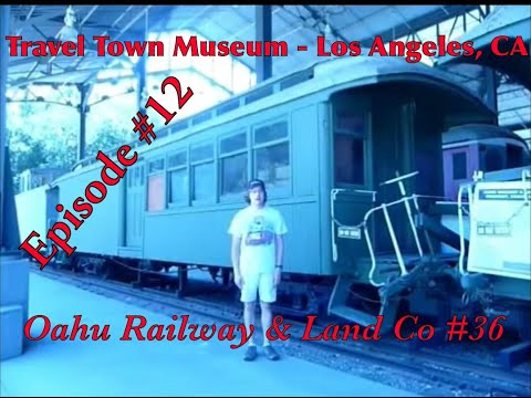 _Travel Town Museum - Los Angeles, CA_ Episode 12 (Oahu Railway & Land Co 36)