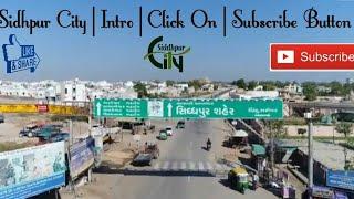 Sidhpur City | Intro | Click On | Subscribe Burton