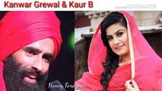 Okhy Paindy Lamian Raavan || Kanwar Grewal || Kaur B