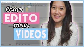 Como Edito Meus Vídeos no Sony Vegas ❤️ Tutorial