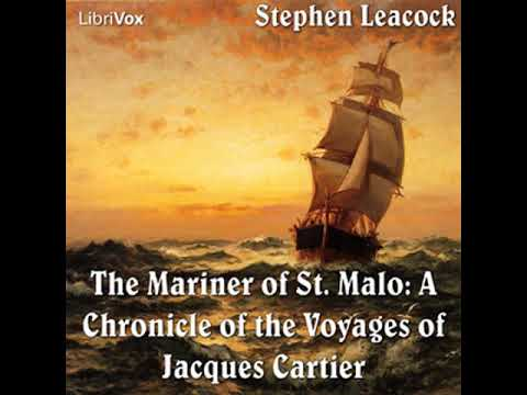 Chronicles of Canada Volume 02 - Mariner of St. Malo: A Chronicle of the Voyages of Jacques Cartier