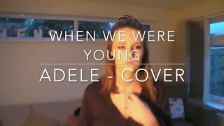 WHEN WE WERE YOUNG - ADELE (Hester Cover)