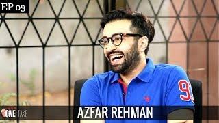 Azfar Rehman Unveils Secrets | Tells About His Colorful Past | Episode 3 | One Take